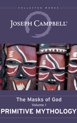 Primitive Mythology: The Masks of God, Volume I - Book #1 of the Masks of God