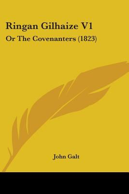 Paperback Ringan Gilhaize V1 : Or the Covenanters (1823) Book