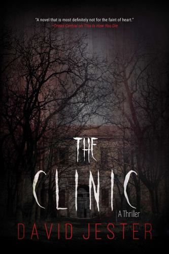 The Clinic : A Thriller