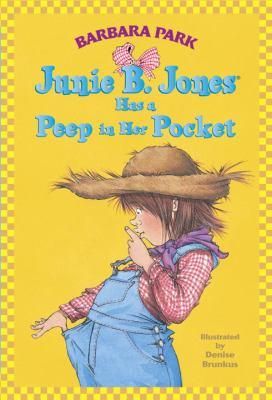 Junie B. Jones Has a Peep In Her Pocket - Book #15 of the Junie B. Jones