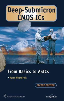 Deep-Submicron CMOS ICs : From Basics to ASICs - Harry Veendrick