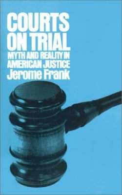 Courts on Trial - Jerome Frank