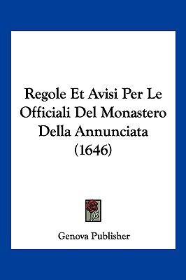 Hardcover Regole et Avisi per le Officiali Del Monastero Della Annunciata Book