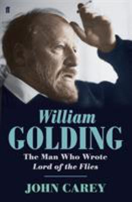 William Golding: The Man Who Wrote Lord of the ... 0571231632 Book Cover
