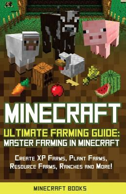 Minecraft: Ultimate Farming Guide:    book by Minecraft Books