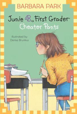Junie B., First Grader: Cheater Pants - Book #21 of the Junie B. Jones