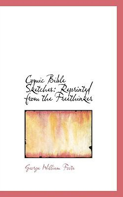 Paperback Comic Bible Sketches : Reprinted from the Freethinker Book