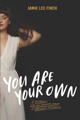 Paperback You Are Your Own : A Reckoning with the Religious Trauma of Evangelical Christianity Book
