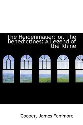 Paperback The Heidenmauer : Or, the Benedictines Book