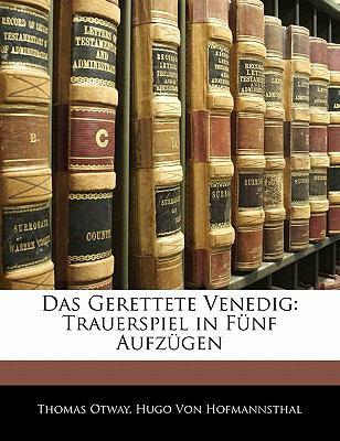 Paperback Das Gerettete Venedig: Trauerspiel in F?nf Aufz?gen Book