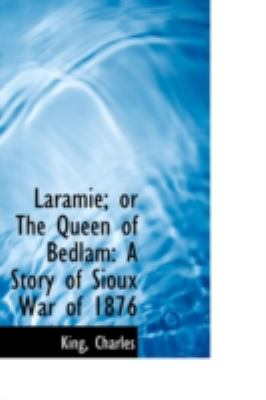 Paperback Laramie; or the Queen of Bedlam : A Story of Sioux War Of 1876 Book