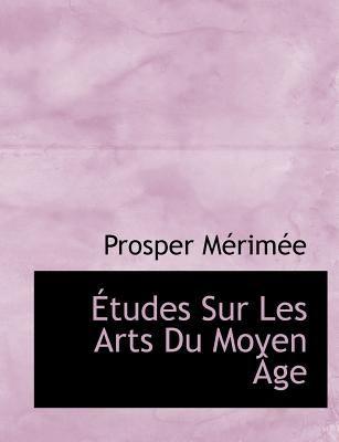 Paperback ?tudes Sur les Arts du Moyen ?ge [Large Print] Book