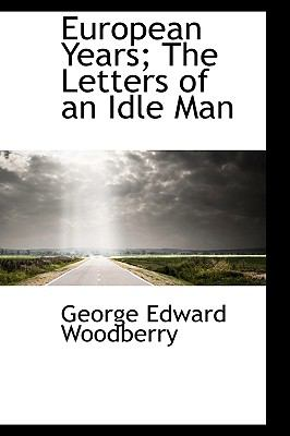 Paperback European Years; the Letters of an Idle Man Book