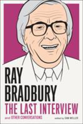Ray Bradbury: The Last Interview and Other Conversations - Book  of the Last Interview