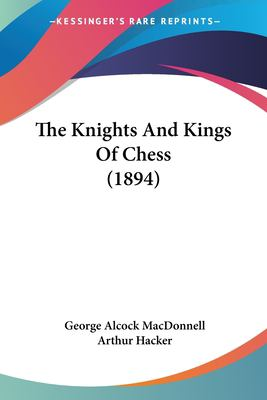 Paperback The Knights and Kings of Chess Book