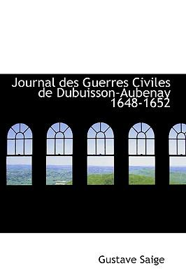 Paperback Journal des Guerres Civiles de Dubuisson-Aubenay 1648-1652 Book