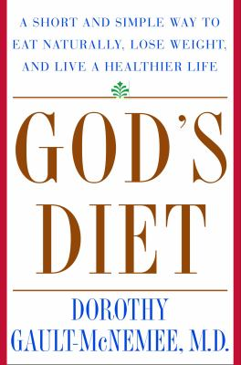 Gods Diet: A Short & Simple Way to Eat Naturally, Lose Weight, and Live a Healthier Life