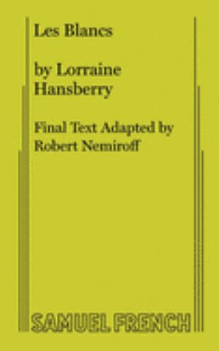 Les Blancs : A Drama in Two Acts - Lorraine Hansberry; Hansbury