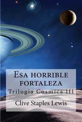 Esa horrible fortaleza: Trilogia cosmica III [Spanish] 1530833523 Book Cover