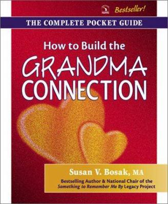 How to Build the Grandma Connection - Susan V. Bosak