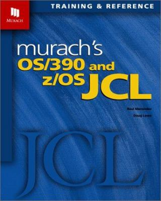 Murach's OS/390 and z/OS JCL book by Doug Lowe