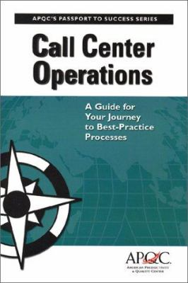 Call Center Operations : A Guide for Your Journey to Best-Practice Processes - Peggy Newton; Becki Hack; Trip Wyckoff