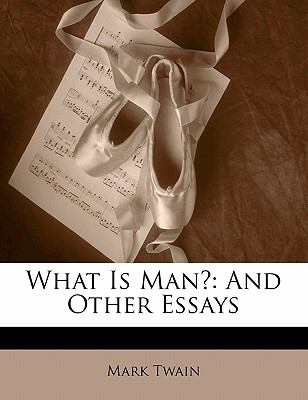 Paperback What Is Man? : And Other Essays Book
