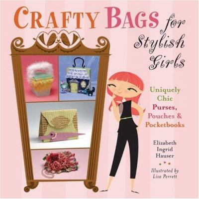 Crafty Bags for Stylish Girls : Uniquely Chic Purses, Pouches, and Pocketbooks (1402736541 5301624) photo