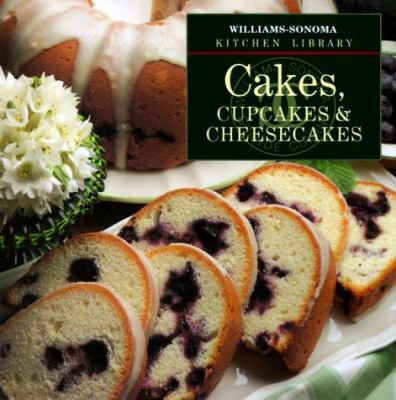 Cakes, Cupcakes & Cheesecakes - Book  of the Williams-Sonoma Kitchen Library