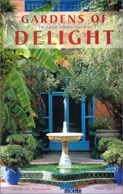 Incroyable Hardcover Gardens Of Delight : The Great Islamic Gardens Book