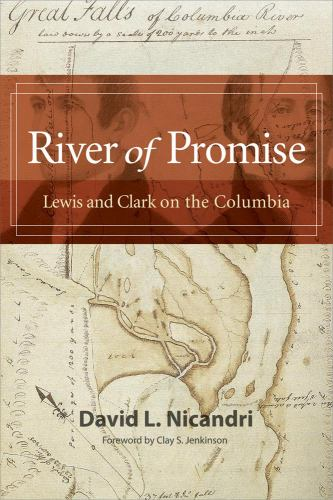 River of Promise : Lewis and Clark on the Columbia - David L. Nicandri; Timothy Murphy