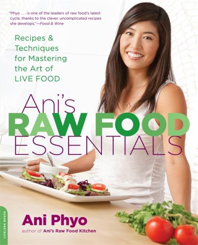 Anis raw food essentials recipes and techniques for mastering the art of live food anis raw food essentials recipes and techniques for mastering the art of live food forumfinder Gallery