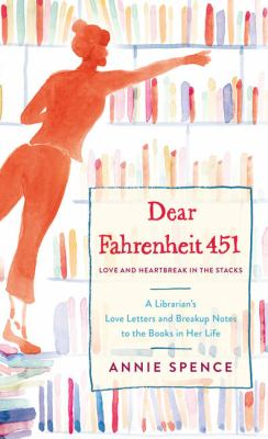 Dear Fahrenheit 451: Love and Heartbreak in the... [Large Print] 1432848399 Book Cover