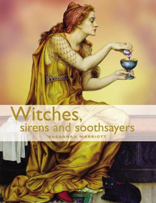 Witches, Sirens and Soothsayers book by Susannah Marriott