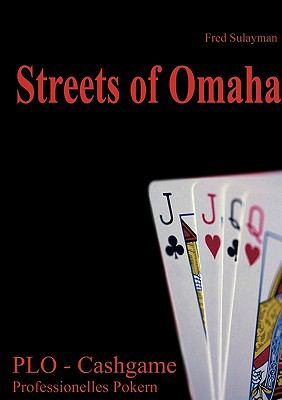 Streets of Omaha : Pot Limit Omaha - Cash Game Poker - Fred Sulayman