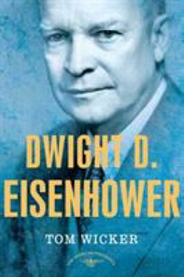 Dwight D. Eisenhower - Book #34 of the American Presidents