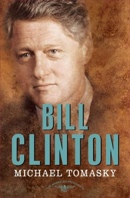 Bill Clinton: The American Presidents Series: The 42nd President, 1993-2001 - Book #42 of the American Presidents