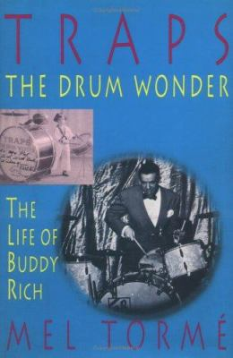Traps - The Drum Wonder : The Life of Buddy Rich - Mel Torme