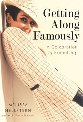 Getting along Famously : A Celebration of Friendship - Melissa Hellstern