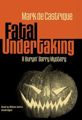 Fatal Undertaking (Buryin' Barry Mysteries, No. 5) - Mark de Castrique