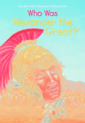 Who Was Alexander the Great? - Book  of the Who Was/Is...?