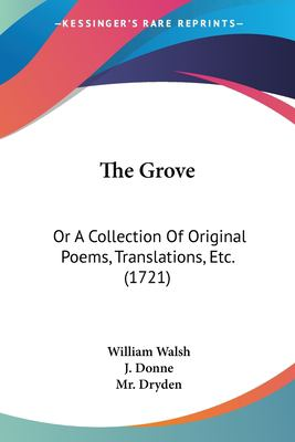 Paperback The Grove : Or A Collection of Original Poems, Translations, Etc. (1721) Book