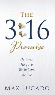 Paperback The 3:16 Promise : He Loves - He Gave - We Believe - We Live Book