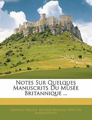 Paperback Notes Sur Quelques Manuscrits du Mus?e Britannique Book