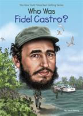 Who Was Fidel Castro? - Book  of the Who Was/Is...?
