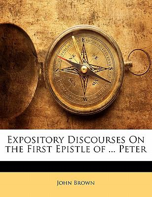 Paperback Expository Discourses on the First Epistle of Peter Book