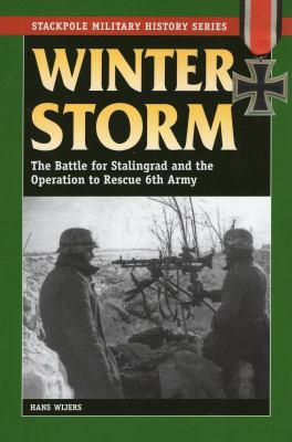 Winter Storm: The Battle for Stalingrad    book by Hans Wijers