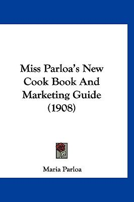 Hardcover Miss Parloa's New Cook Book and Marketing Guide Book
