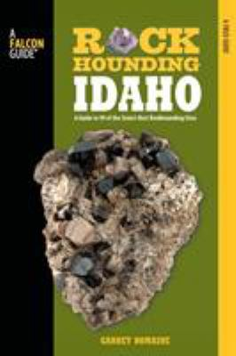 Idaho A Guide To 99 Of Idahos Best Rockhounding