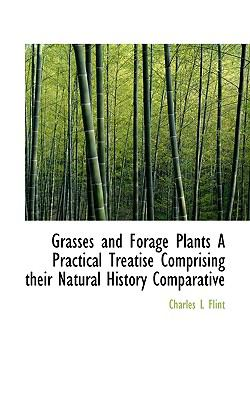 Paperback Grasses and Forage Plants a Practical Treatise Comprising Their Natural History Comparative Book